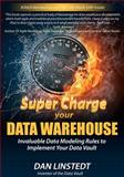 Super Charge Your Data Warehouse, Dan Linstedt, 1463778686