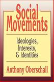 Social Movements : Ideologies, Interests, and Identities, Oberschall, Anthony, 1560008687