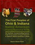 The First Peoples of Ohio and Indiana, Jessica Diemer-Eaton, 0615878687