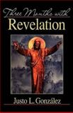 Three Months with Revelation, Justo L. González, 0687088682