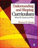 Understanding and Shaping Curriculum : What We Teach and Why, Hewitt, Thomas W., 0761928685