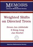 Weighted Shifts on Directed Trees, Zenon Jan Jablonski and Bong Jung, 0821868683