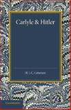 Carlyle and Hitler : The Adamson Lecture in the University of Manchester, December 1930, Grierson, H. J. C., 1107668689