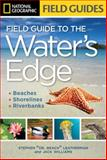 National Geographic Field Guide to the Water's Edge, Stephen Leatherman and Jack Williams, 1426208685
