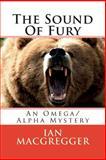 The Sound of Fury, Ian MacGregger, 1500148687