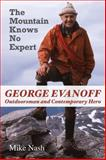 The Mountain Knows No Expert, Mike Nash, 1550028685