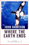 Where the Earth Ends : A Journey Beyond Patagonia, Harrison, John, 1902638689