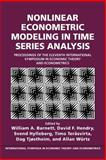Nonlinear Econometric Modeling in Time Series : Proceedings of the Eleventh International Symposium in Economic Theory, , 052102868X