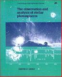 The Observation and Analysis of Stellar Photospheres, Gray, David F., 0521408687