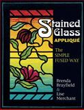Stained Glass Applique, Brenda Brayfield and Lise Merchant, 1574328689