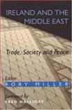 Ireland and the Middle East : Trade, Society and Peace, Miller, Rory, 0716528681