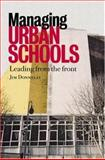 Managing Urban Schools : Leading from the Front, Donnelly, Jim, 0749438681