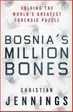 Bosnia's Million Bones, Christian Jennings, 1137278684