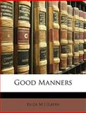 Good Manners, Eliza M. ]. [Lavin, 1147178682
