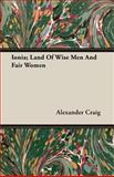 Ionia; Land of Wise Men and Fair Women, Alexander Craig, 1408608685