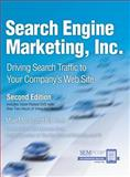 Search Engine Marketing, Inc : Driving Search Traffic to Your Company's Web Site, Moran, Mike and Hunt, Bill, 0136068685