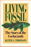 Living Fossil, Keith S. Thomson, 0393308685