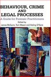 Behaviour, Crime and Legal Processes : A Guide for Forensic Practitioners, , 0471998680