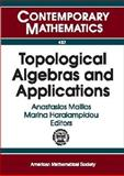 Topological Algebras and Applications, Gavosto, Estela A., 0821838687