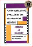 Psychiatric Side Effects of Prescription and Over-the-Counter Medications : Recognition and Management, Brown, Thomas Markham and Stoudemire, Alan, 0880488689