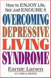 Overcoming Depressive Living Syndrome, Earnie Larsen and Cara A. Macken, 0892438681
