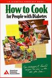 How to Cook for People with Diabetes, American Diabetes Association Staff, 0945448686