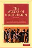 The Works of John Ruskin, Ruskin, John, 1108008682