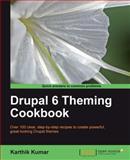 Drupal 6 Theming Cookbook, Kumar, Karthik, 1847198686