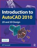Introduction to AutoCAD 2010, Yarwood, Alf, 1856178684