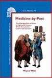 Medicine-by-Post : The Changing Voice of Illness in Eighteenth-Century British Consultation Letters and Literature, Wild, Wayne, 9042018682
