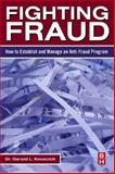 Fighting Fraud : How to Establish and Manage an Anti-Fraud Program, Kovacich, Gerald L., 0123708680