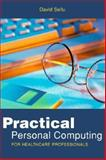 Practical Personal Computing for Healthcare Professionals, Sellu, David, 075061868X
