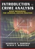 Introduction to Crime Analysis : Basic Resources for Criminal Justice Practice, Osborne, Deborah and Wernicke, Susan, 0789018683
