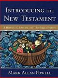 Introducing the New Testament : A Historical, Literary, and Theological Survey, Powell, Mark Allan, 080102868X