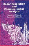 Radar Resolution and Complex-Image Analysis, Rihaczek, August W. and Hershkowitz, Stephen J., 0890068682