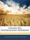 Exámen Del Materialismo Moderno, Antonio María Fabié Y. Escudero, 1141668688