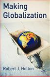 Making Globalization, Holton, Robert J., 1403948682
