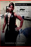 Diary of a Strong Black Woman, Lashana L. Duvall, 1479738689