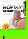 Praktische Geburtshilfe : 21., erweiterte Auflagemit geburtshilflichen Operationenmit Geburtsanimationen online, Dudenhausen, Joachim W., 3110228688