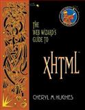 The Web Wizard's Guide to XHTML, Hughes, Cheryl M., 0321178688