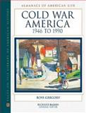 Cold War America, 1946 to 1990, Gregory, Ross, 0816038686