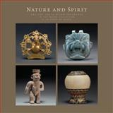 Nature and Spirit : Ancient Costa Rican Treasures in the Mayer Collection at the Denver Art Museum, Young-Sánchez, Margaret, 0914738682
