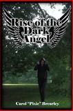 Rise of the Dark Angel, Carol A. Brearley, 147828868X