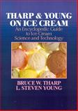 Tharp and Young on Ice Cream : An Encyclopedic Guide to Ice Cream Science and Technology, Tharp, Bruce and Young, Steve, 1932078681