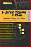 E-Learning Initiatives in China : Pedagogy, Policy and Culture, Helen Spencer, 9622098681
