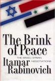 The Brink of Peace : The Israeli-Syrian Negotiations, Rabinovich, Itamar, 0691058687