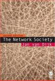 The Network Society : Social Aspects of New Media, van Dijk, Jan A. G. M., 141290868X