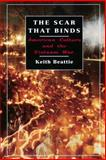 The Scar That Binds : American Culture and the Vietnam War, Beattie, Keith, 0814798691