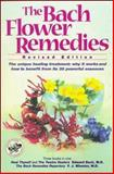 Bach Flower Remedies, Bach, Edward and Wheeler, E. J., 0879838698
