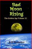 Bad Moon Rising, Jeff Deischer, 1500148695